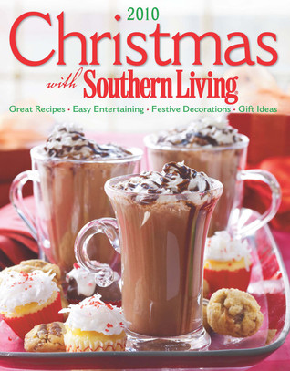 Christmas with Southern Living 2010 by Rebecca Brennan