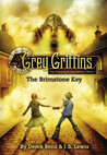 The Brimstone Key (Grey Griffins: The Clockwork Chronicles, #1)