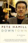 Downtown by Pete Hamill