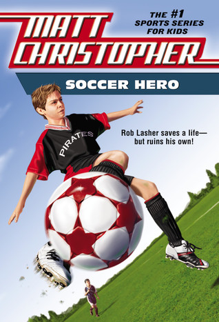 Soccer Hero by Matt Christopher