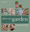 All-In-One Garden: Grow Vegetables, Fruit, Herbs and Flowers in the Same Space