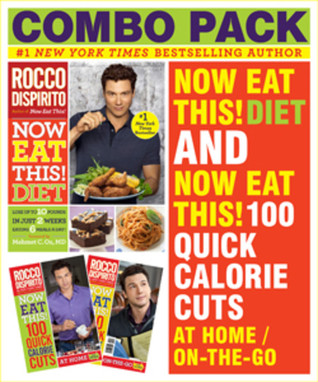 Now Eat This! Diet & Now Eat This! 100 Quick Calorie Cuts At Home / On-the-Go
