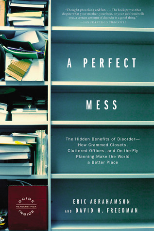 A Perfect Mess by Eric Abrahamson