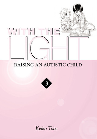 With the Light: Raising an Autistic Child (With the Light, #3)