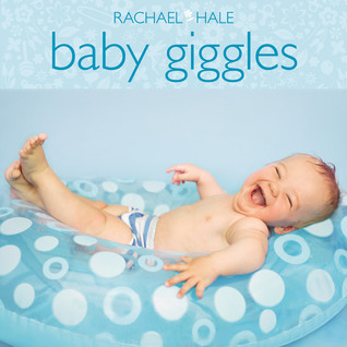 Baby Giggles by Rachael Hale