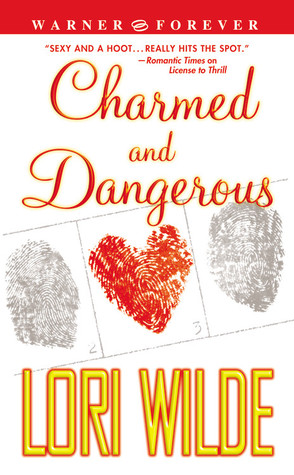 Charmed and Dangerous by Lori Wilde