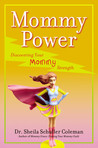 Mommy Power: Disc...