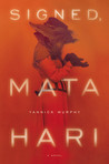 Signed, Mata Hari