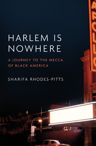 Harlem is Nowhere by Sharifa Rhodes-Pitts