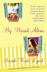 By Bread Alone by Sarah-Kate Lynch