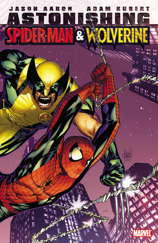 Astonishing Spider-Man & Wolverine by Jason Aaron