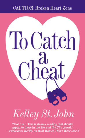 To Catch a Cheat by Kelley St. John