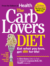 The CarbLovers Diet: Eat What You Love, Get Slim For Life