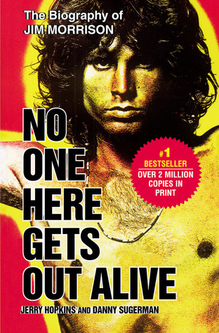 No One Here Gets Out Alive by Danny Sugarman