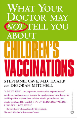 What Your Doctor May Not Tell You About(TM) Children's Vaccin... by Stephanie Cave