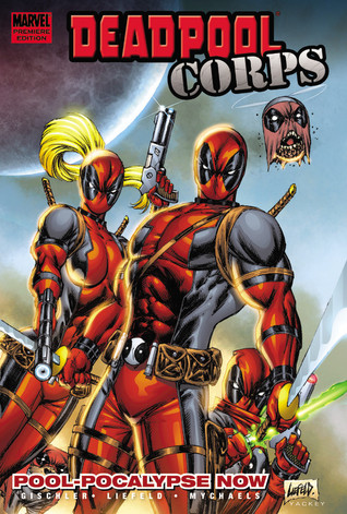 Deadpool Corps: Pool-Pocalypse Now (Deadpool Corps, #1)