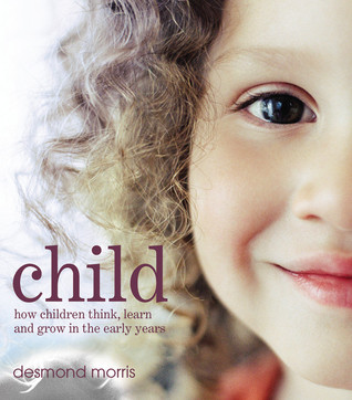 Child: How Children Think, Learn and Grow in the Early Years