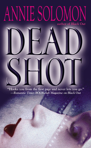 Dead Shot by Annie Solomon