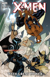X-Men: Great Power (X-Men (Marvel Hardcover))