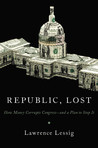 Republic, Lost by Lawrence Lessig
