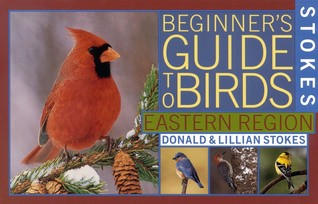 Stokes Beginner's Guide to Birds by Donald Stokes