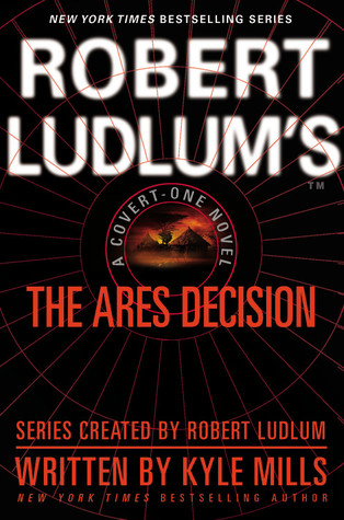 Robert Ludlum's(TM) The Ares Decision (Covert-One, #8)
