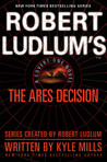 Robert Ludlum's The Ares Decision (Covert-One, #8)