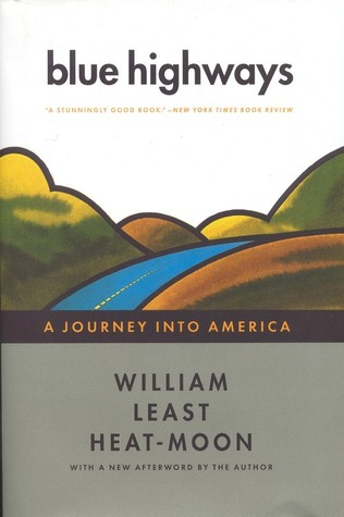 Blue Highways: A Journey into America (The Travel Trilogy #1)