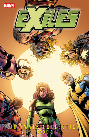 Exiles Ultimate Collection - Book 6 (Exiles Ultimate Collection #6)