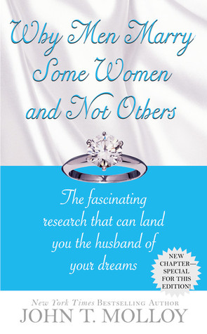 Why Men Marry Some Women and Not Others by John T. Molloy