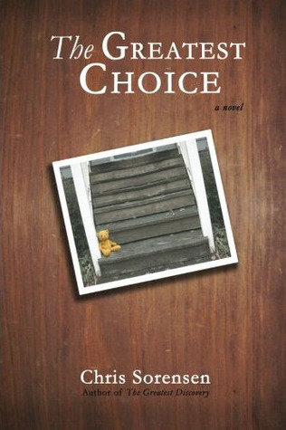 The Greatest Choice by Chris  Sorensen
