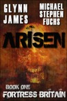 Fortress Britain (Arisen, #1)