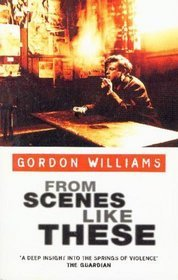 From Scenes Like These by Gordon M. Williams