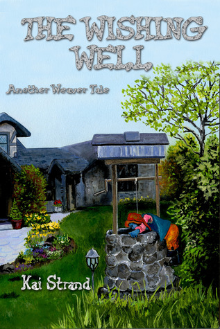 The Wishing Well: Another Weaver Tale (Weaver Tales #2)