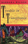Trouble in Transylvania (Cassandra Reilly, #2)