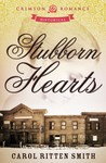 Stubborn Hearts by Carol Ritten Smith