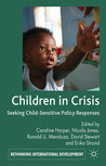 Children in Crisis: Seeking Child-Sensitive Policy Responses