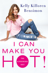 I Can Make You Hot!: The Supermodel Diet