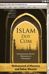 Islam Dot Com: Contemporary Islamic Discourses in Cyberspace