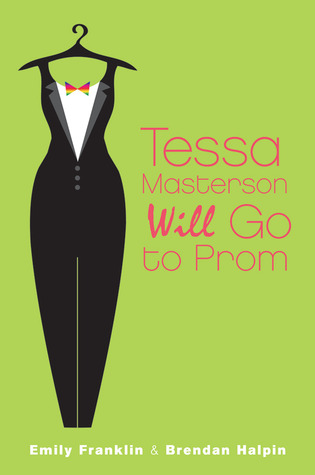 Tessa Masterson Will Go to Prom by Emily Franklin