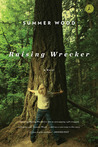 Raising Wrecker: A Novel