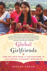 Global Girlfriends: How One Mom Made It Her Business to Help Women in Poverty Worldwide