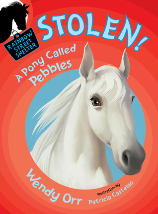 STOLEN! A Pony Called Pebbles (Rainbow Street #5)