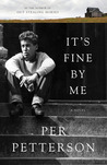 It's Fine By Me by Per Petterson