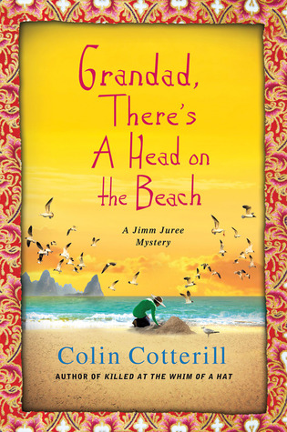 Grandad, There's A Head On The Beach by Colin Cotterill