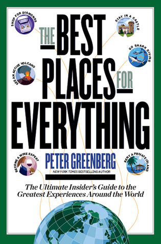The Best Places for Everything by Peter Greenberg
