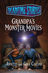 Grandpa's Monster Movies (Deadtime Stories, #10)