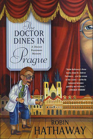 The Doctor Dines in Prague (Dr. Fenimore, #4)