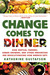 Change Comes to Dinner: How...