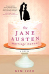 The Jane Austen Marriage Manual by Kim Izzo